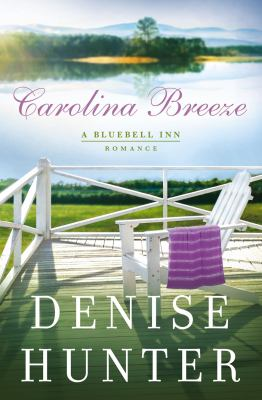 Caroline Breeze by Denise Hunter