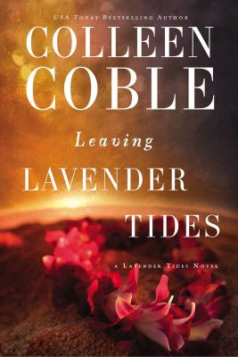Leaving Lavender Tides by Colleen Coble