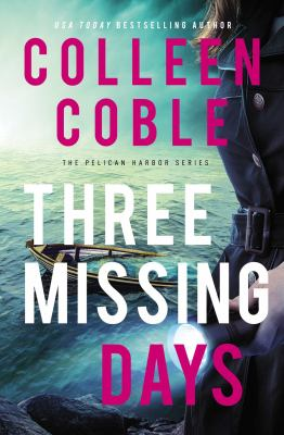 Three Days Missing by Colleen Coble