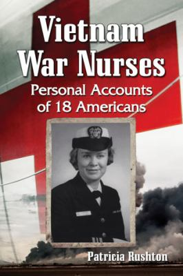 Cover Image for Vietnam War Nurses: Personal Accounts of 18 Americans