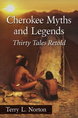 Cover image for the book Cherokee Myths and Legends