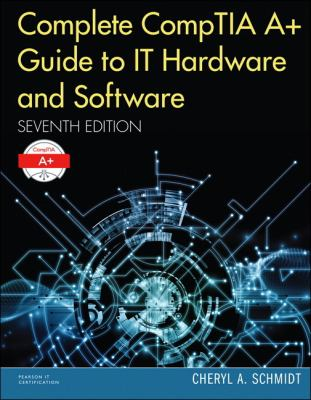 Complete CompTIA A+ Guide to IT Hardware and Software Cover Art