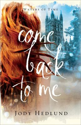 Come back to me by Hedlund, Jody, author.