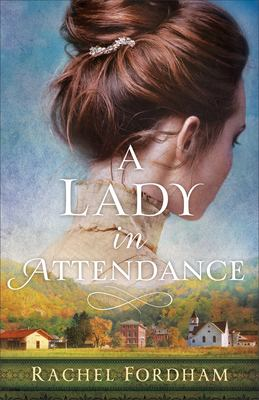 A lady in attendance by Fordham, Rachel, 1984- author.