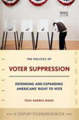 Book cover for The politics of voter suppression.