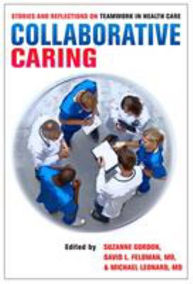 Book cover of Collaborative Caring : Stories and Reflections on Teamwork in Health Care - click to open in a new window
