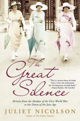 cover of The Great Silence: Britain from the Shadow of the First World War to the Dawn of the Jazz Age