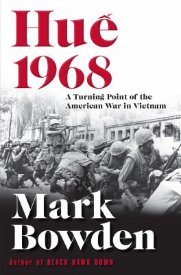Hue 1968: The Turning Point of the American War in Vietnam