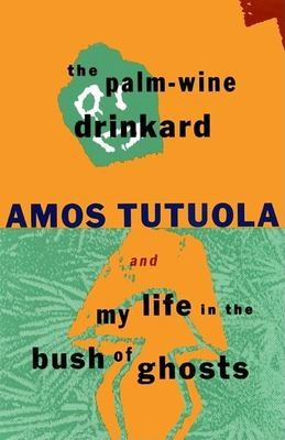 Palm-Wine Drinkard and My Life in the Bush of Ghosts book cover
