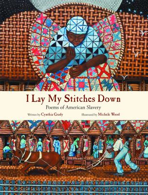 Book cover of I lay my stitches down : poems of American slavery.