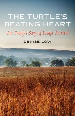 The Turtle's Beating Heart : One Family's Story of Lenape Survival