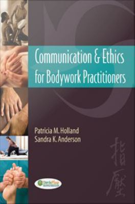 Book cover of Communication and Ethics for Bodywork Practitioners - click to open in a new window