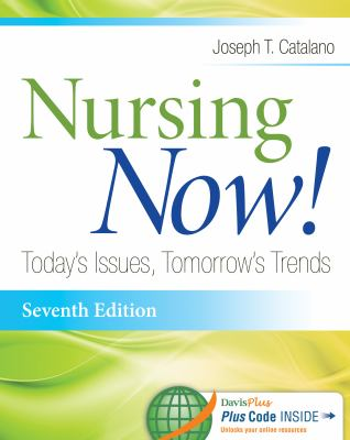Nursing Now!: Today's Issues, Tomorrow's Trends (7th ed.)