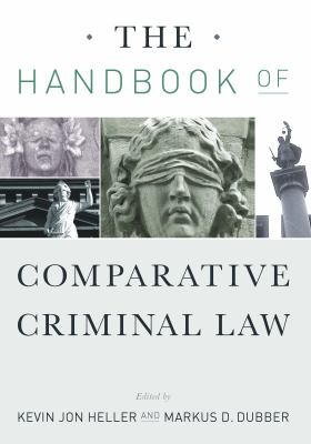 The Handbook of Comparative Criminal Law by Kevin Jon Heller and Markus Dubber