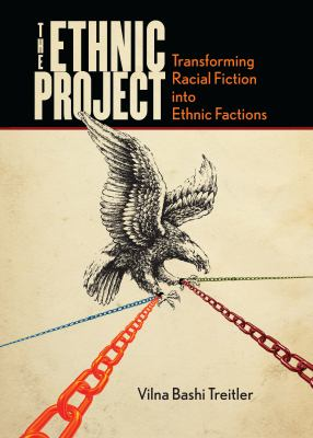 Ethnic project transforming racial fiction into ethnic factions