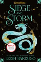 Siege And Storm by Bardugo, Leigh © 2013 (Added: 3/23/21)