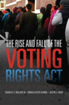 Book cover for The rise and fall of the Voting Rights Act.