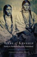 Webs of kinship : family in Northern Cheyenne nationhood cover image