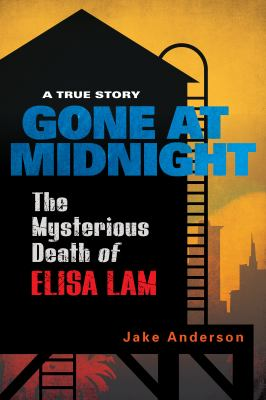 Gone at Midnight: The Mysterious Death of Elisa Lam book cover