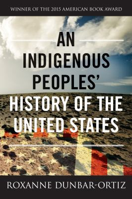 Book cover of An Indigenous Peoples' History of the United States