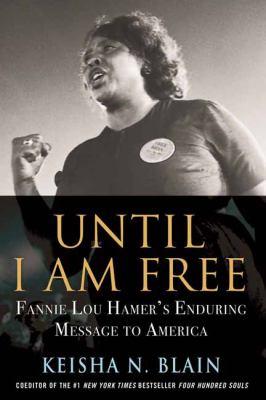 Until I am free : Fannie Lou Hamer