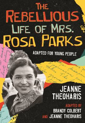 The rebellious life of Mrs. Rosa Parks