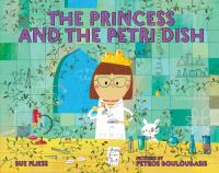 The+princess+and+the+petri+dish by Fliess, Sue © 2020 (Added: 3/25/21)