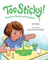 Too+sticky++sensory+issues+with+autism by Malia, Jen © 2020 (Added: 11/23/20)