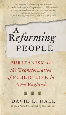 A Reforming People: Puritanism and the Transformation of Public Life in New England book cover