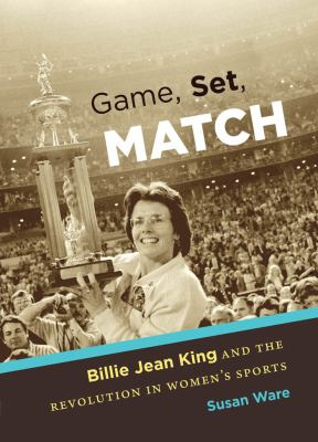 Game, Set, Match: Billie Jean King and the revolution in women's sports
