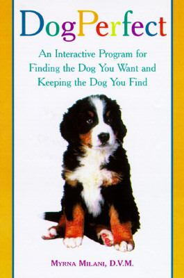 Dogsmart : the ultimate guide for finding the dog you want and keeping the dog you find