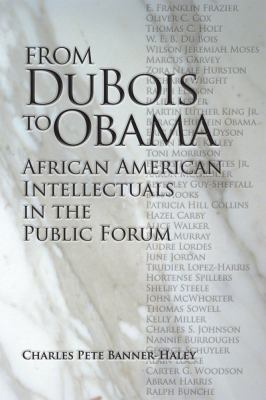 from dubois to obama: african american intellectuals in the public forum