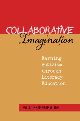 Book cover of Collaborative Imagination : Earning Activism Through Literacy Education - click to open book in a new window