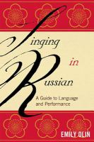Singing in Russian: A Guide to Language and Performance by Emily Olin