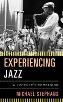 Experiencing Jazz: A Listener's Companion by Michael Stephans