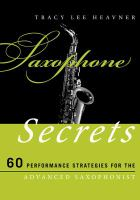 Saxophone Secrets: 60 Performance Strategies for the Advanced Saxophonist by Tracy Lee Heavner