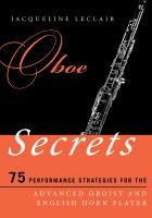 Oboe Secrets: 75 Performance Strategies for the Advanced Oboist and English Horn Player by Jacqueline Leclair.