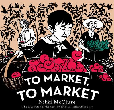 To market, to market / by McClure, Nikki