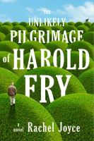 The Unlikely Pilgrimage of Harold Fry: A Novel