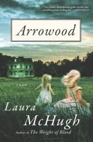 Book cover for Arrowood by Laura McHugh