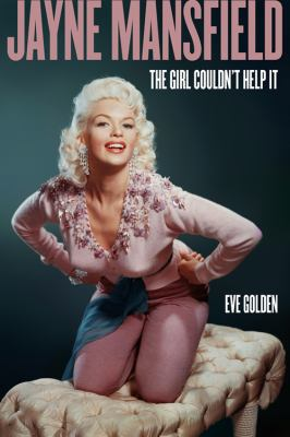 Jayne Mansfield : the girl couldn