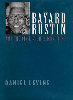 Bayard Rustin and the Civil Rights Movement