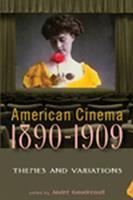 American cinema, 1890-1909 ...