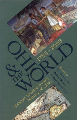 Book Cover : Ohio and the World, 1753-2053: essays toward a new history of Ohio
