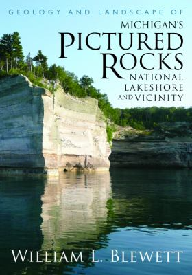 book cover: Geology and Landscape of Michigan's Pictured Rocks National Lakeshore and Vicinity