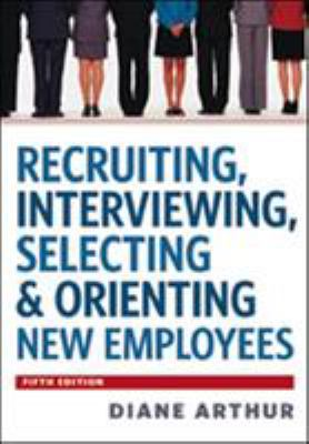 Recruiting, Interviewing, Selecting and Orienting New Employees - Opens in a new window