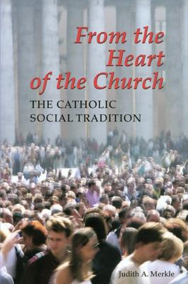 cover of From the Heart of the Church: The Catholic Social Tradition