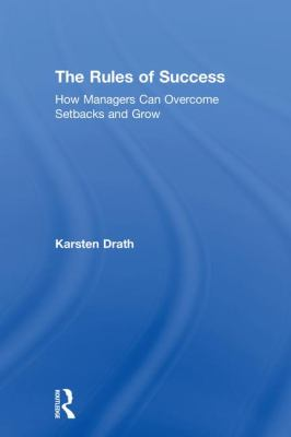Cover - The Rules of Success : How Managers Can Overcome Setbacks and Grow