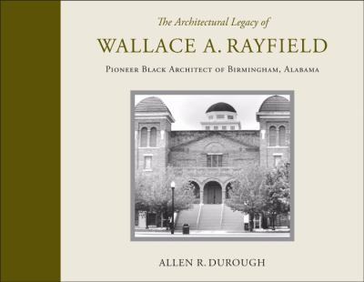 Durough Architecture Legacy of Wallace A. Rayfield