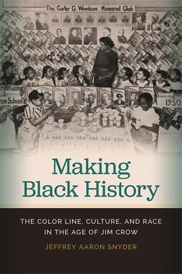 Making Black History by Jeffrey Aaron Snyder
